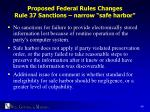 proposed federal rules changes rule 37 sanctions narrow safe harbor