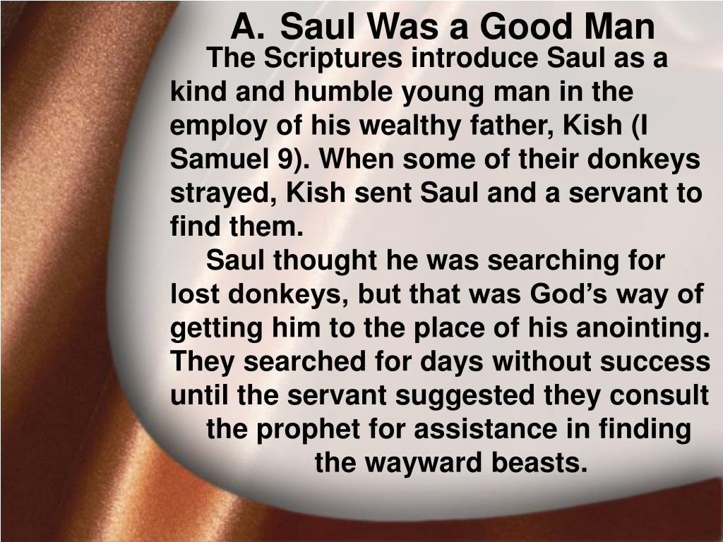 Saul Was a Good Man