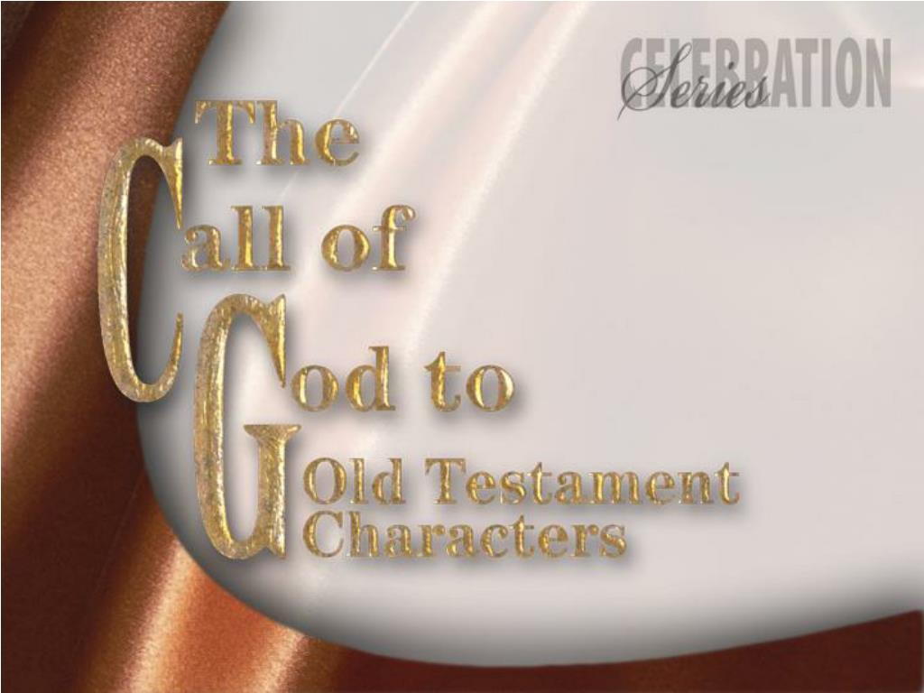 The Call of God to Old Testament Characters