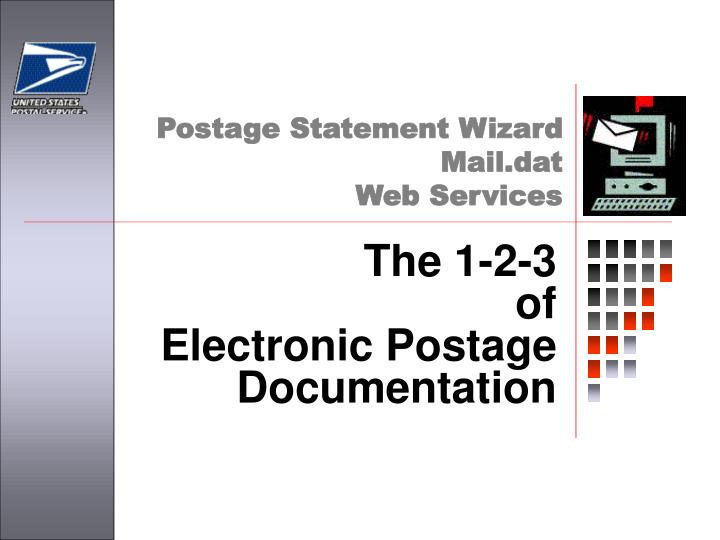 The 1 2 3 of electronic postage documentation