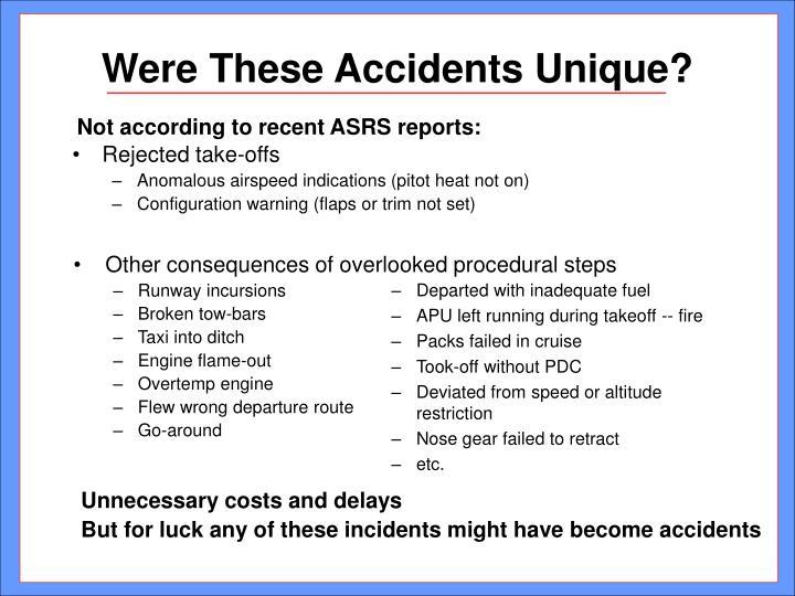 Were these accidents unique