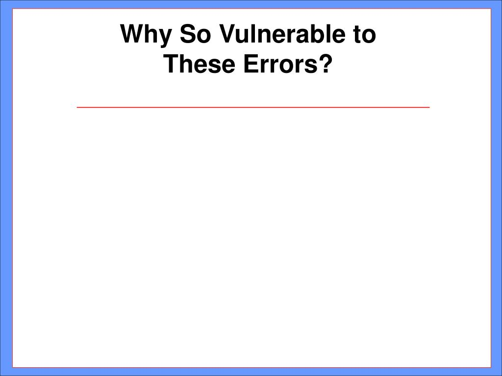 Why So Vulnerable to