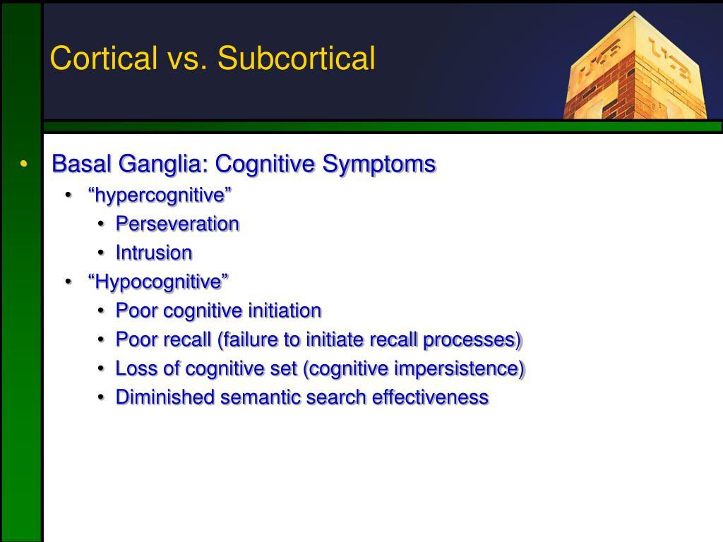 Cortical vs. Subcortical