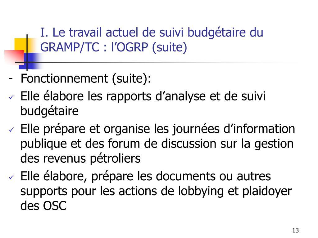 I. Le travail actuel de suivi budgétaire du GRAMP/TC : l'OGRP (suite)