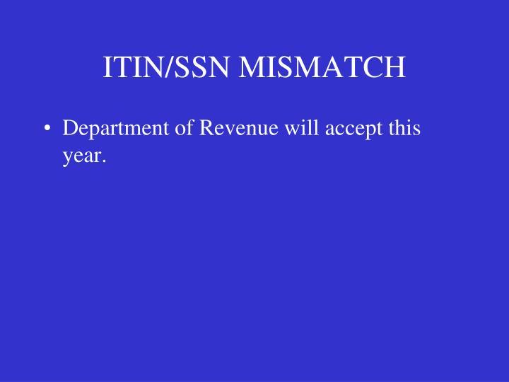 ITIN/SSN MISMATCH