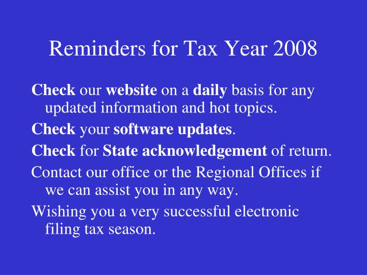 Reminders for Tax Year 2008