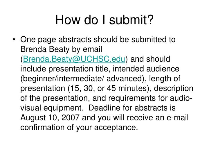 One page abstracts should be submitted to Brenda Beaty by email (