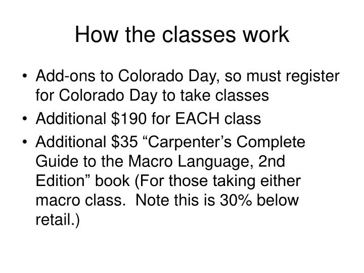 How the classes work