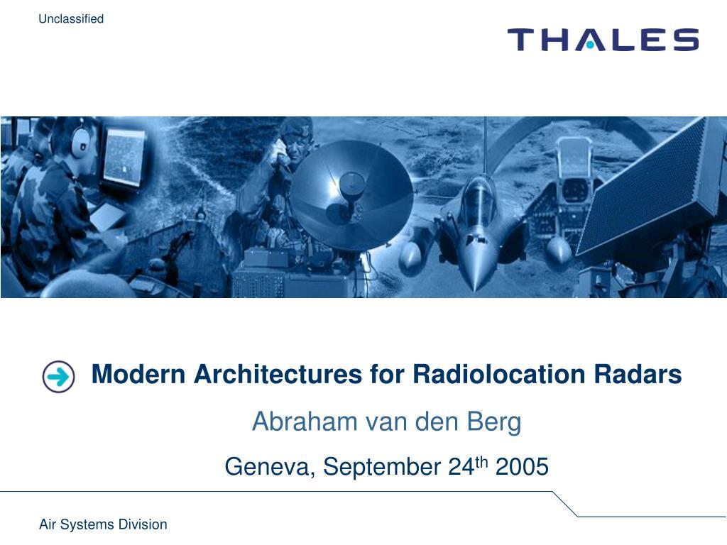 modern architectures for radiolocation radars abraham van den berg geneva september 24 th 2005