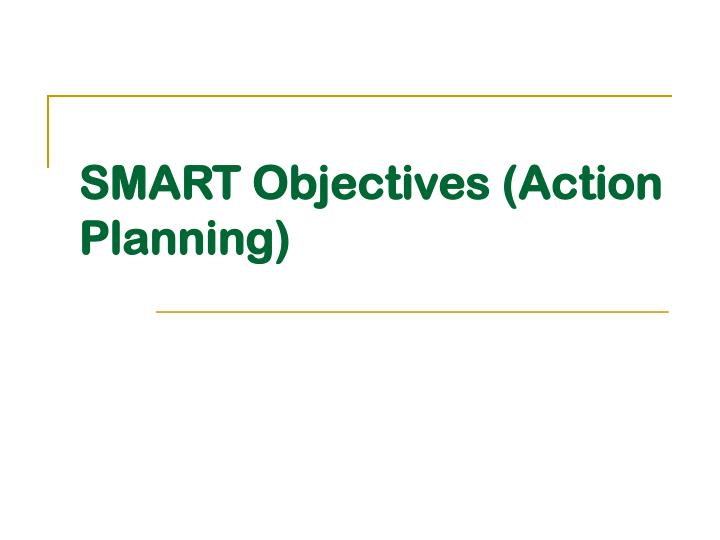 Smart objectives action planning