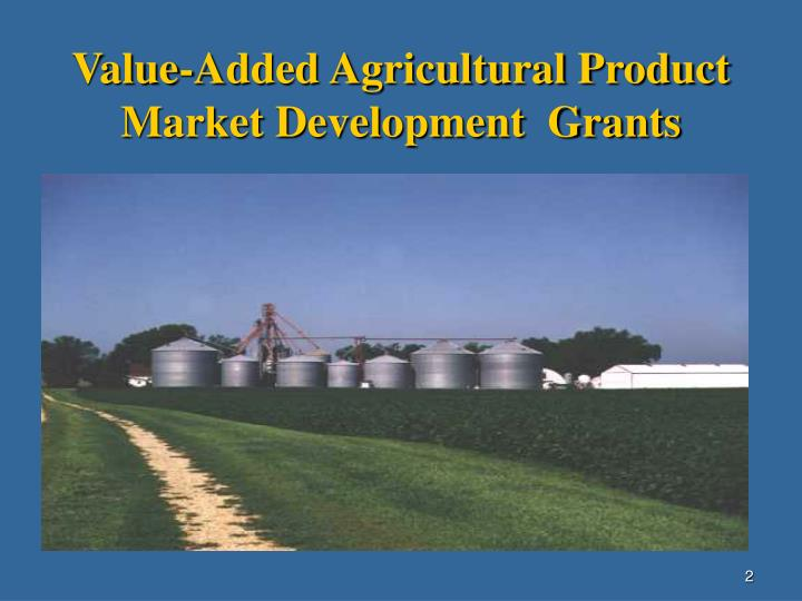 Value added agricultural product market development grants