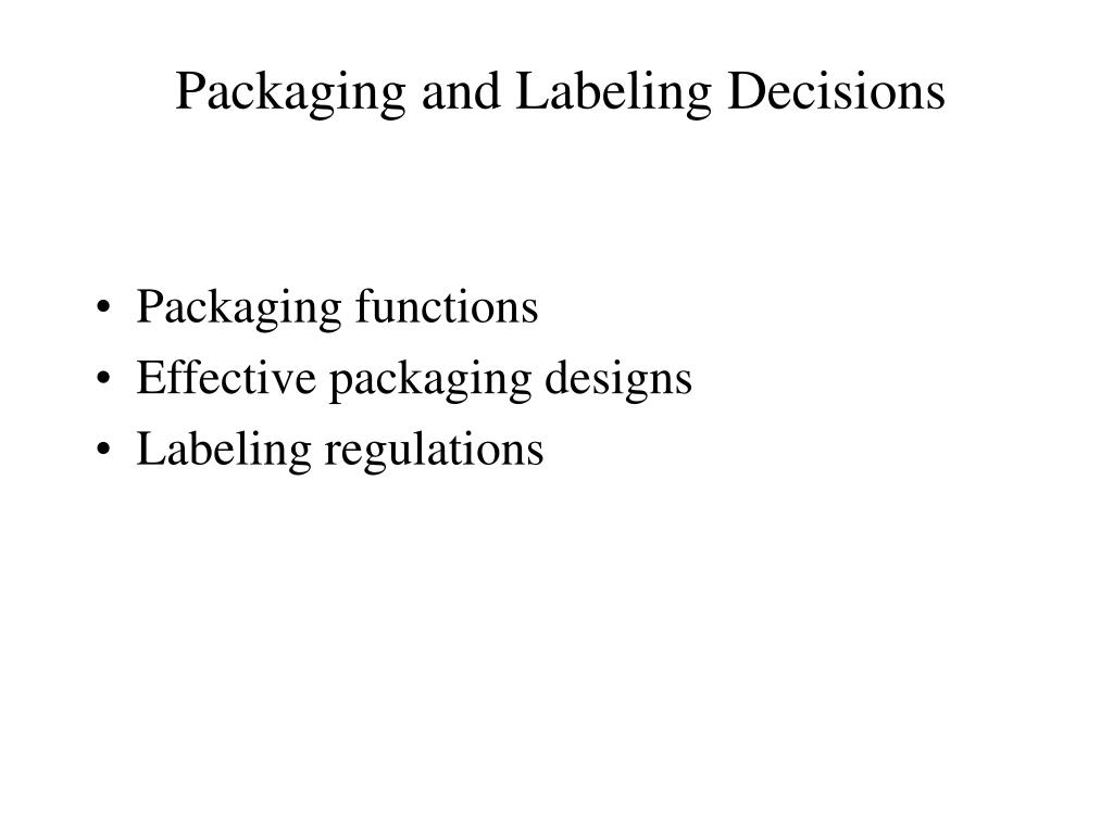 Packaging and Labeling Decisions