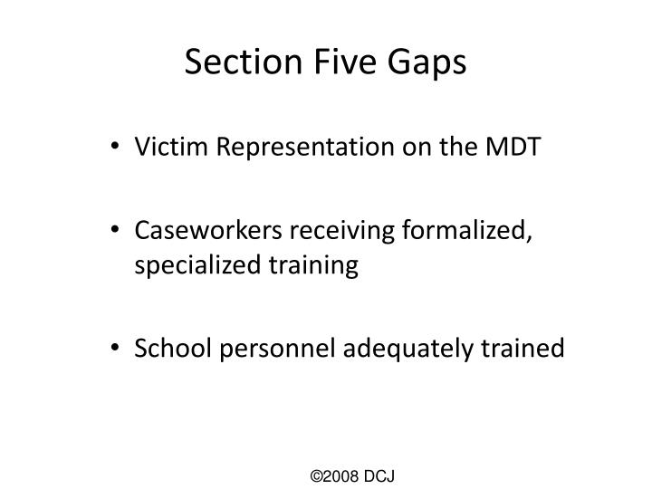 Section Five Gaps