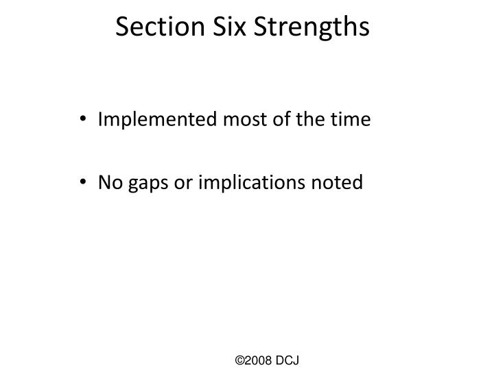 Section Six Strengths