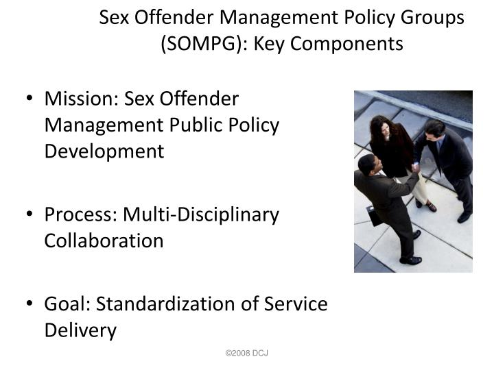 Sex Offender Management Policy Groups (SOMPG): Key Components