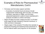 examples of risks for pharmaceutical manufacturers cont d