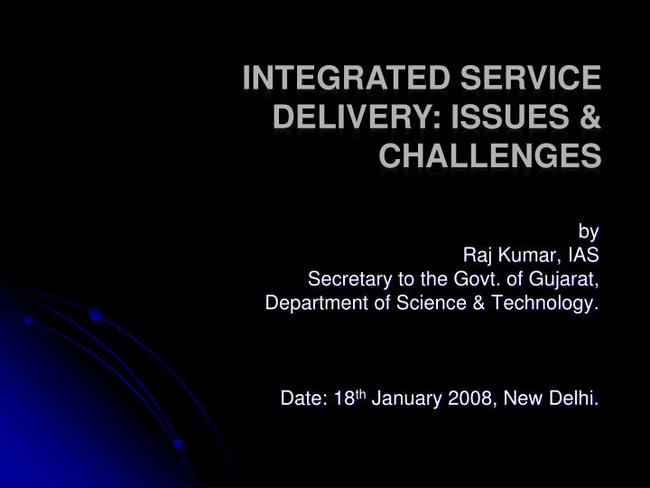 Integrated service delivery issues challenges