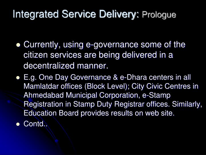 Integrated service delivery prologue