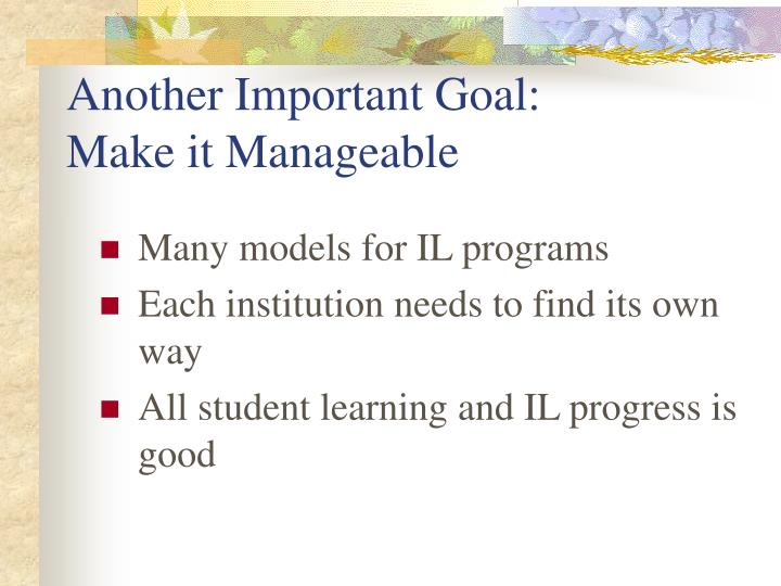 Another Important Goal: