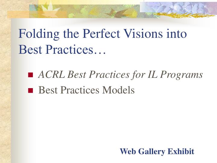 Folding the Perfect Visions into Best Practices…