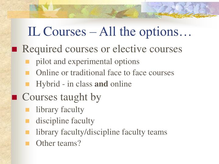 IL Courses – All the options…