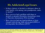 hx addiction legal issues