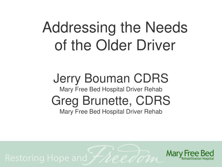 Addressing the needs of the older driver