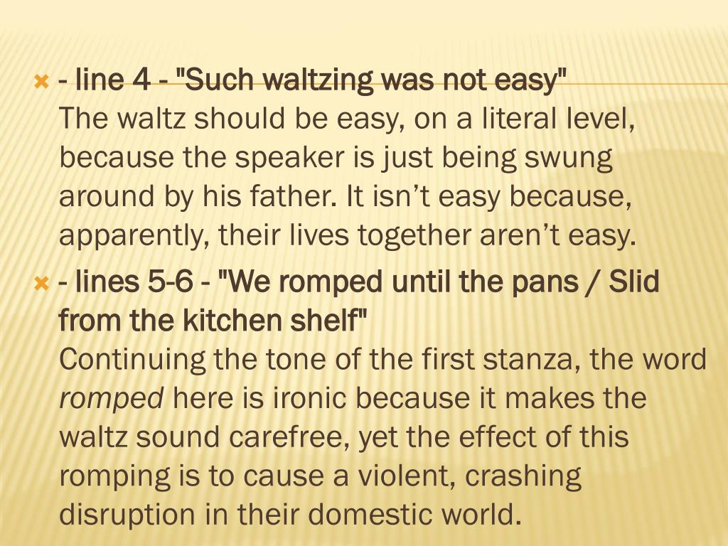 """- line 4 - """"Such waltzing was not easy"""""""