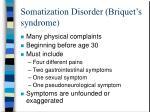 somatization disorder briquet s syndrome