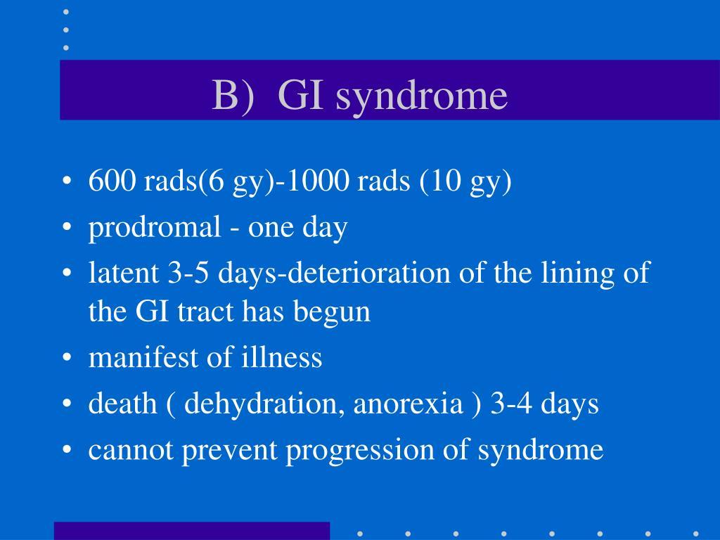 B)  GI syndrome