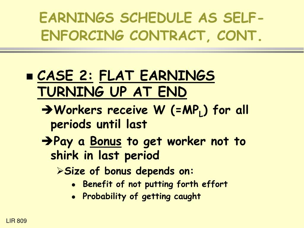 EARNINGS SCHEDULE AS SELF-ENFORCING CONTRACT, CONT