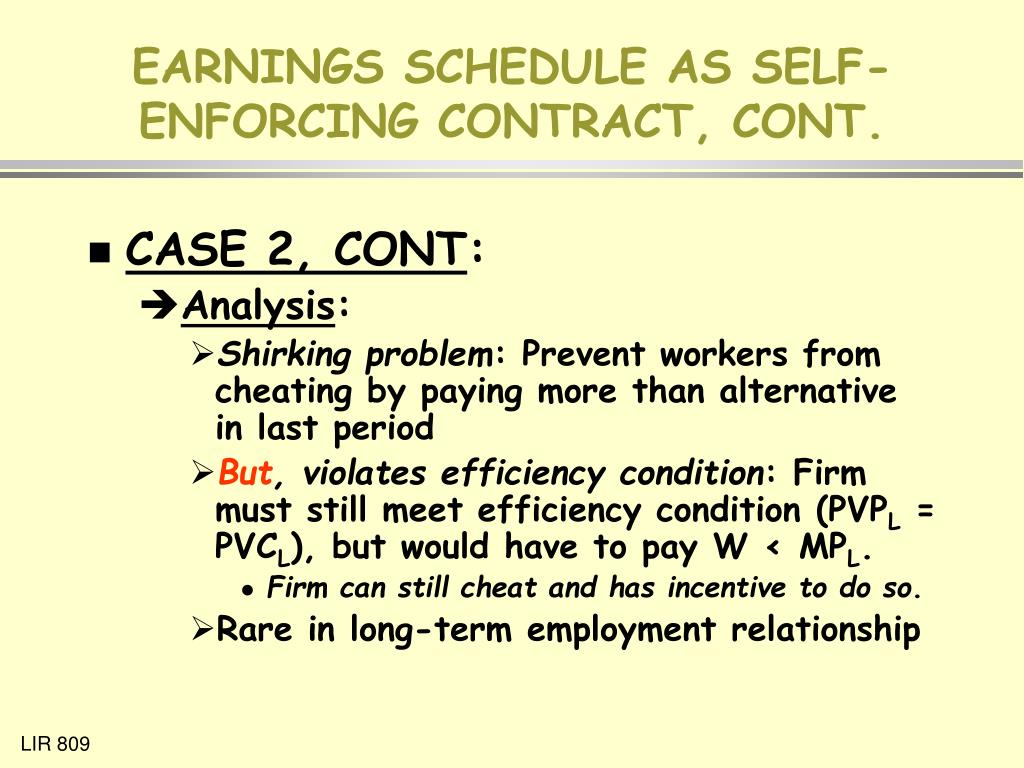EARNINGS SCHEDULE AS SELF-ENFORCING CONTRACT, CONT.