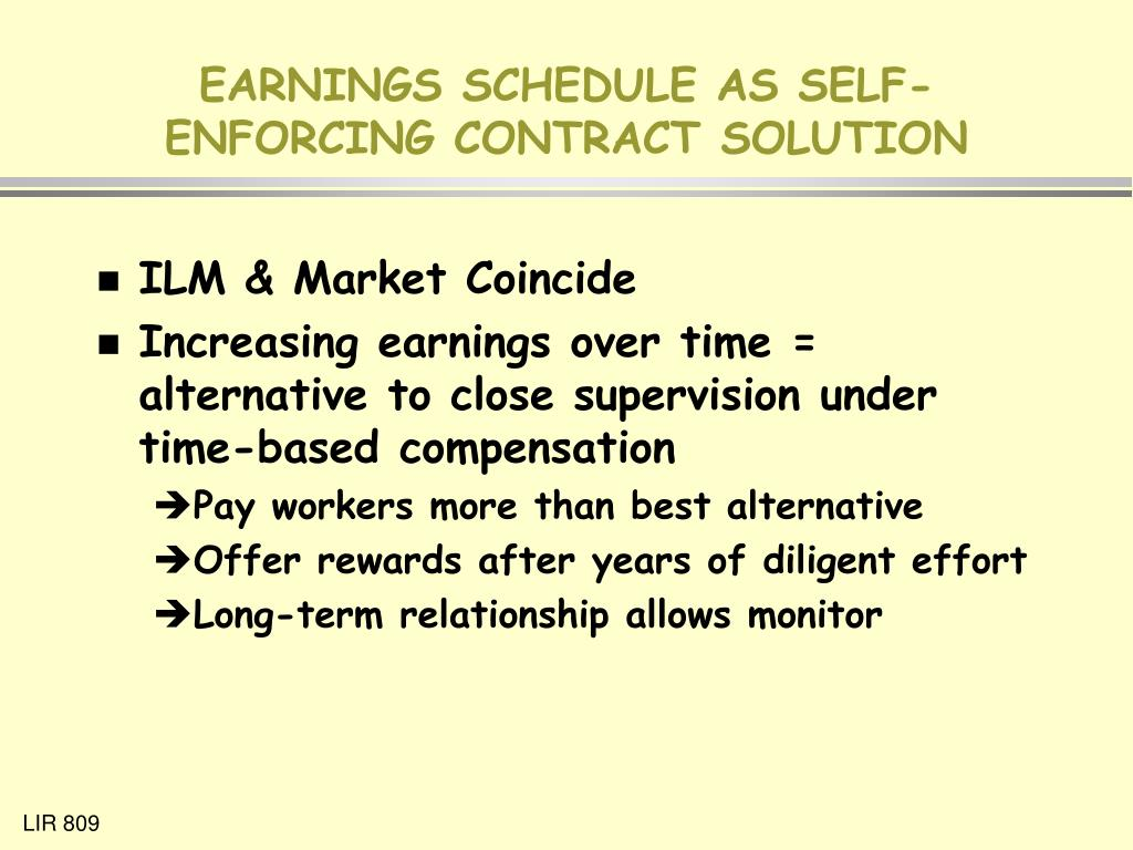 EARNINGS SCHEDULE AS SELF-ENFORCING CONTRACT SOLUTION