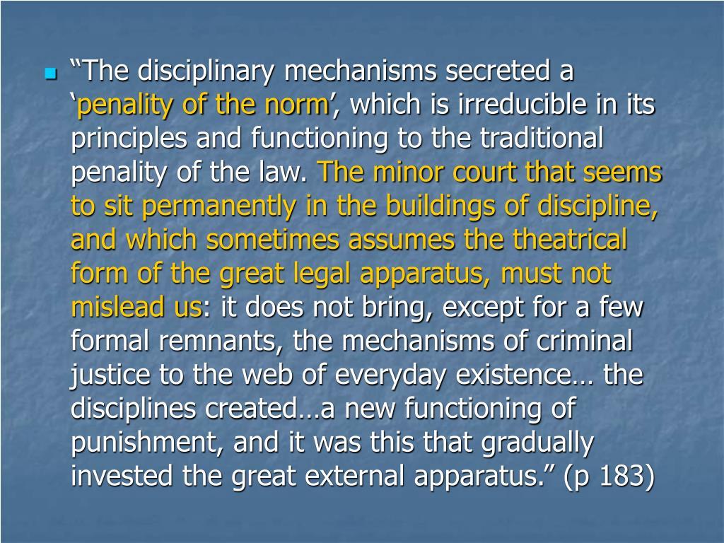 """The disciplinary mechanisms secreted a '"