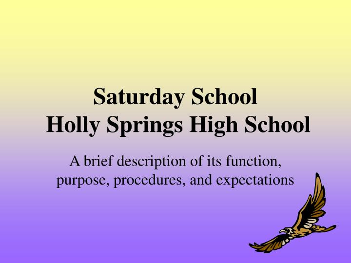 Saturday school holly springs high school