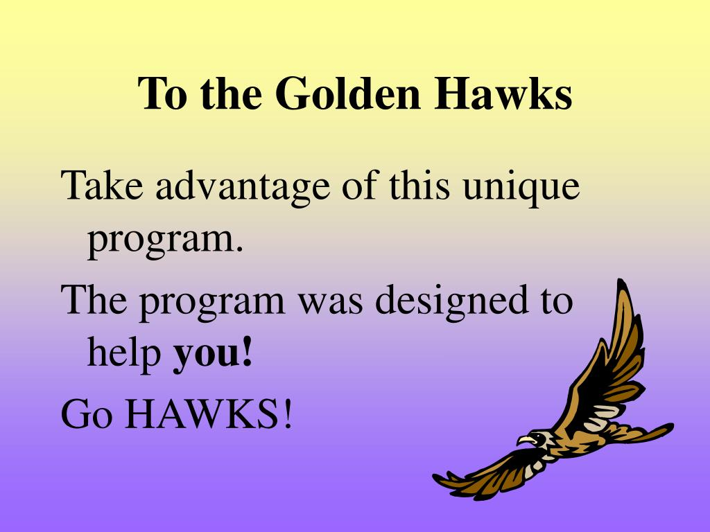 To the Golden Hawks