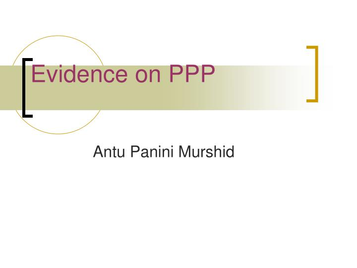 Evidence on ppp