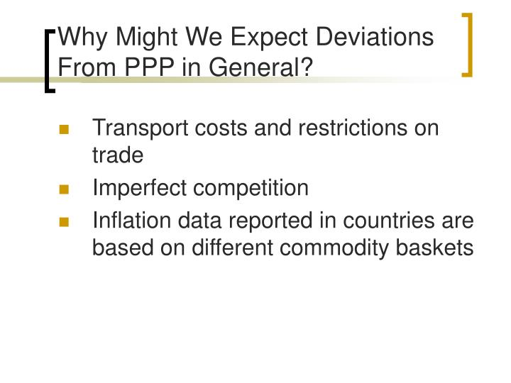 Why Might We Expect Deviations From PPP in General?