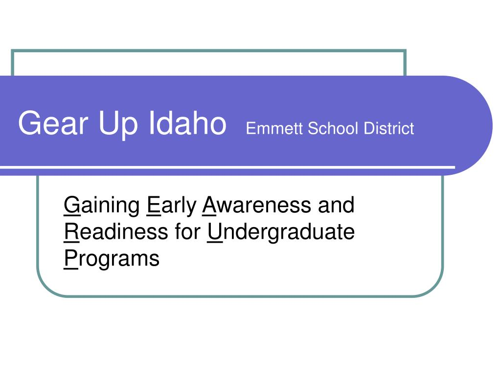 gear up idaho emmett school district l.