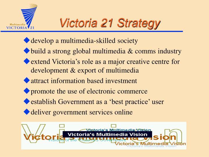 Victoria 21 strategy