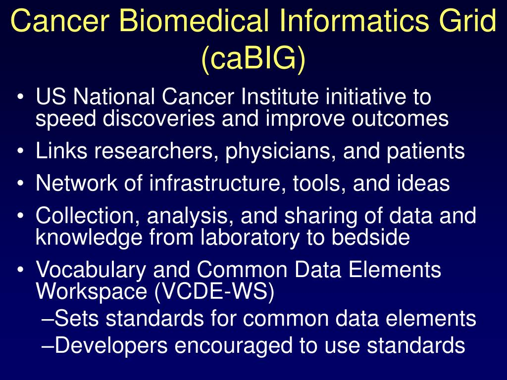 Cancer Biomedical Informatics Grid (caBIG)