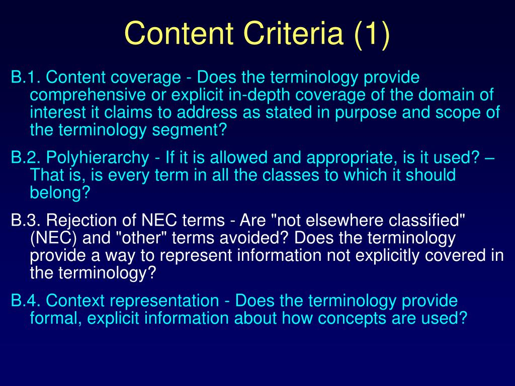 B.1. Content coverage - Does the terminology provide comprehensive or explicit in-depth coverage of the domain of interest it claims to address as stated in purpose and scope of the terminology segment?