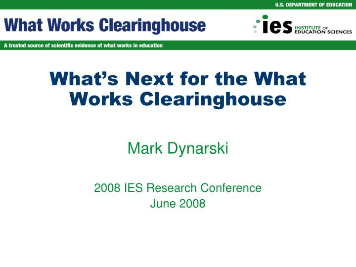What s next for the what works clearinghouse