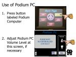 use of podium pc