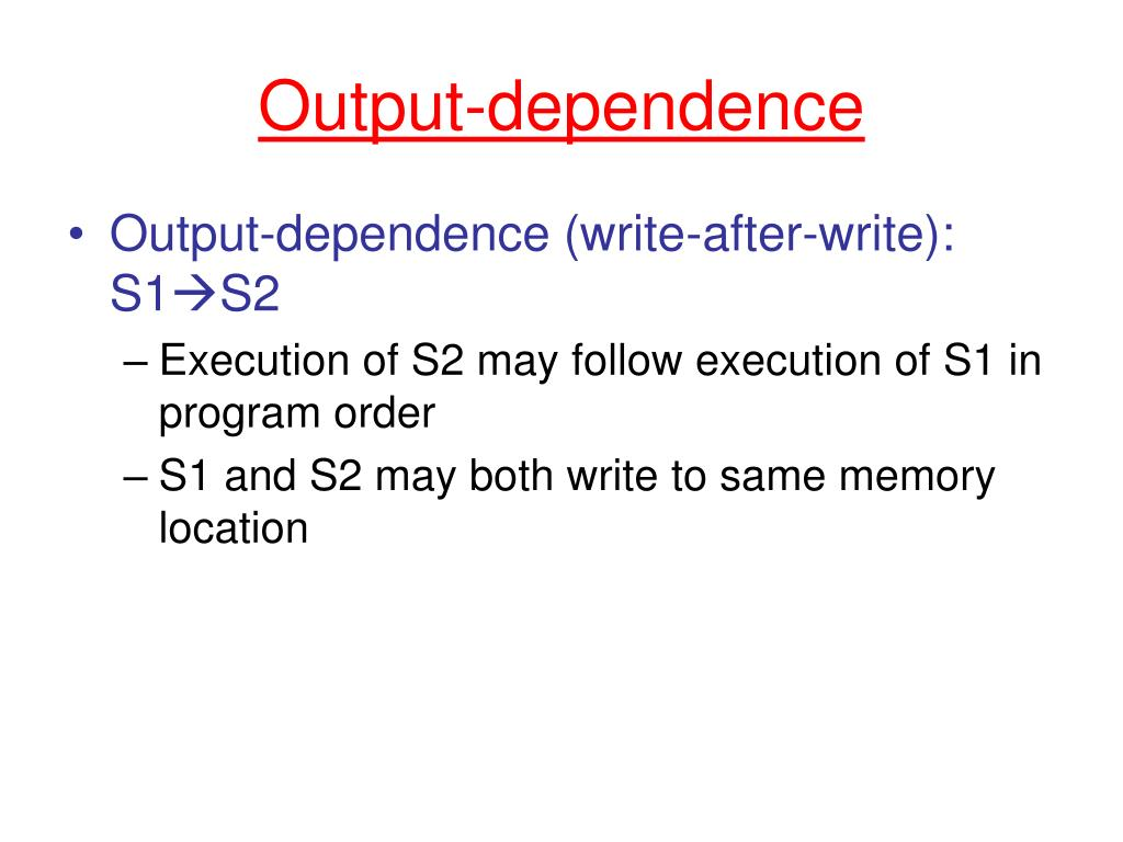 Output-dependence