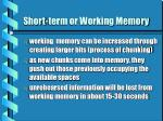 short term or working memory13