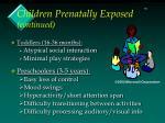 children prenatally exposed continued