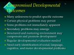 compromised developmental outcomes