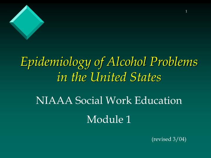 epidemiology of alcohol problems in the united states n.