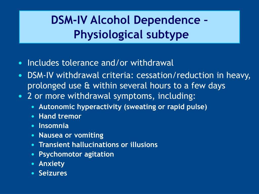 DSM-IV Alcohol Dependence –